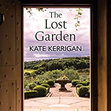 The Lost Garden (       UNABRIDGED) by Kate Kerrigan Narrated by Grainne Gillis