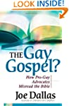 The Gay Gospel?: How Pro-Gay Advocate...