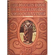 The Modern Book of Whittling and Woodcarving