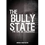The Bully State: The End of Toleranceby Brian Monteith