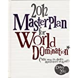 Diary 2012 - 2012 Masterplan for World Dominationby Bright Side