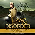 Law and Disorder: The Legendary FBI Profiler's Relentless Pursuit of Justice Audiobook by John Douglas, Mark Olshaker Narrated by Joe Barrett