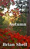Single Mom Soul - Autumn