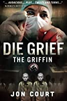 Die Grief ( The Griffin )