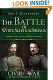 The Battle of White Sulphur Springs: Averell Fails to Secure West Virginia (Civil War Sesquicentennial)