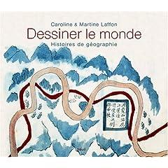 Dessiner le monde - Caroline & Martine Laffon