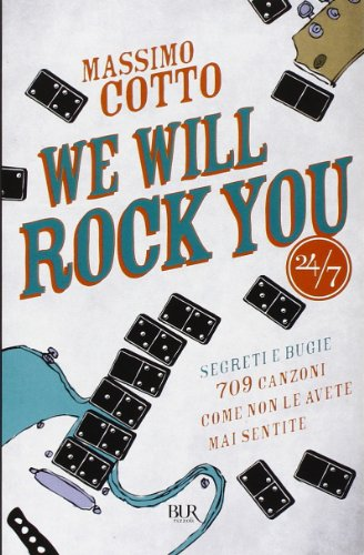 We will rock you. Segreti e bugie. 709 canzoni come non le avete mai sentite