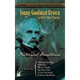 Young Goodman Brown and Other Short Stories (Dover Thrift Editions) Unstated Edition by Nathaniel Hawthorne published...