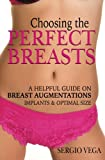 Choosing the Perfect Breasts: A helpful guide on Breast Augmentations, Implants & Optimal Size.