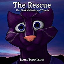 The Rescue: The First Visitation of Thuria: Thurian Saga, Book 1 (       UNABRIDGED) by James Todd Lewis Narrated by Elizabeth Phillips