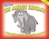 Allie the Allergic Elephant: A Children's Story of Peanut Allergies