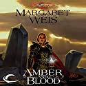 Amber and Blood: Dragonlance: Dark Disciple, Book 3 Audiobook by Margaret Weis Narrated by Leslie Bellair