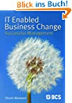 IT-Enabled Business Change: Successfu...