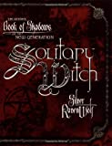 Solitary Witch: The Ultimate Book of Shadows for the New Generation (0738703192) by RavenWolf, Silver