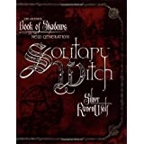 Solitary Witch: The Ultimate Book of Shadows for the New Generation ~ Silver Ravenwolf