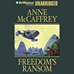 Freedom's Ransom: Freedom Series, Book 4 (       UNABRIDGED) by Anne McCaffrey Narrated by Dick Hill