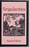 Singularities (Wesleyan Poetry Series) (0819521922) by Susan Howe