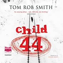 Child 44 (       UNABRIDGED) by Tom Rob Smith Narrated by Steven Pacey