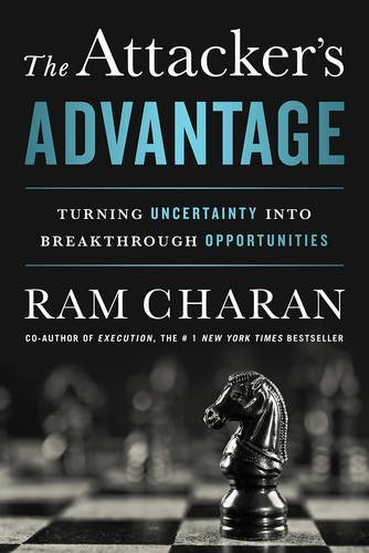 The Attacker's Advantage: Turning Uncertainty into Breakthrough Opportunities by Ram Charan (2015-02-24) (The Attackers Advantage compare prices)
