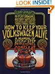 How to Keep Your Volkswagen Alive: A...