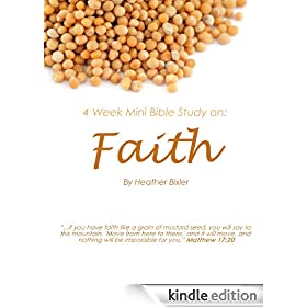Faith - Four Week Mini Bible Study (Becoming Press Mini Bible Studies Book 1)
