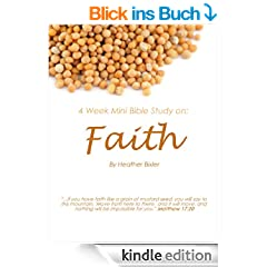 Faith - Four Week Mini Bible Study (Becoming Press Mini Bible Studies Book 1) (English Edition)
