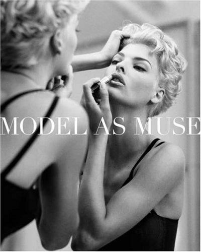 The Model as Muse: Embodying Fashion (Metropolitan Museum of Art)
