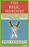 img - for The Relic Murders: Being the Sixth Journal of Sir Roger Shallot Concerning Certain Wicked Conspiracies and Horrible Murders Perpetrated in the Reign ... (Tudor Whodunnits Featuring Roger Shallot) book / textbook / text book