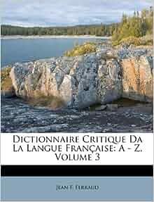 Dictionnaire critique da la langue fran aise a z - Dictionnaire office de la langue francaise ...
