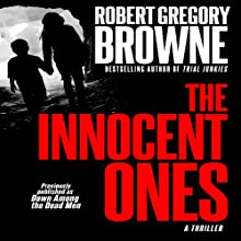 The Innocent Ones: A Thriller (       UNABRIDGED) by Robert Gregory Browne Narrated by Scott Brick