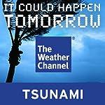 It Could Happen Tomorrow: Hawaii Tsunami |