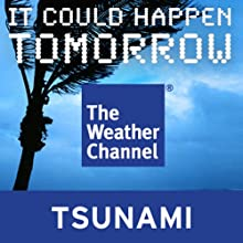 It Could Happen Tomorrow: Hawaii Tsunami (       UNABRIDGED) by The Weather Channel Narrated by Erik Bergmann