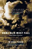 Some Rain Must Fall: And Other Stories (1841950718) by Faber, Michel