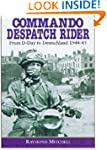 Commando Despatch Rider: From D-Day t...