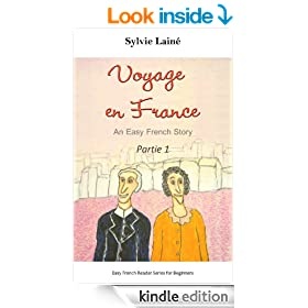 Voyage en France: An Easy French Story with English Glossary, part 1 (Easy French Reader Series for Beginners t. 2) (French Edition)