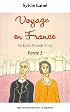 Voyage en France, an Easy French Story with English Glossary, part 1 (Easy French Reader Series for Beginners) (French Edition)