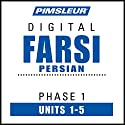 Farsi Persian Phase 1, Unit 01-05: Learn to Speak and Understand Farsi Persian with Pimsleur Language Programs Audiobook by  Pimsleur Narrated by  Pimsleur