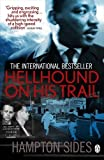 Hellhound on His Trail: The Stalking of Martin Luther King, Jr (0718192060) by Sides, Hampton