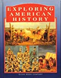 Exploring American History (GLOBE EXPLORING AMERICAN HISTORY)
