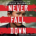 Never Fall Down: A Boy Soldier's Story of Survival (       UNABRIDGED) by Patricia McCormick Narrated by Ramon De Ocampo