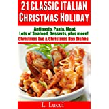 21 Classic Italian Christmas Holiday Recipes