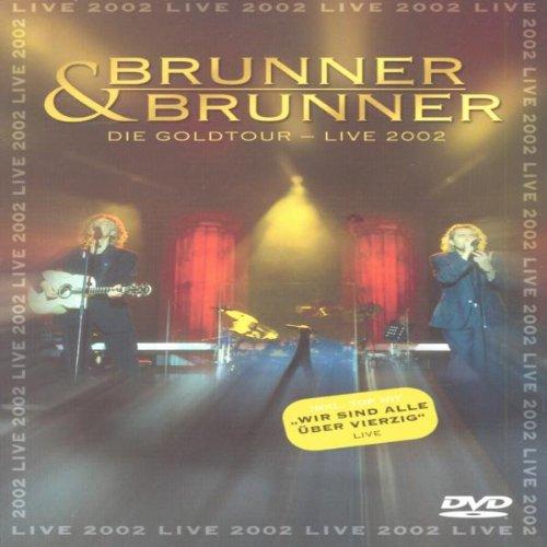 Brunner & Brunner - Gold-Tournee Live 2002 - Zortam Music