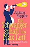 Juliane K�ppler: Die Schwangerschaft des Max Leif