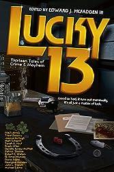 Lucky 13: Thirteen Tales of Crime & Mayhem (Padwolf 13 Book 4)