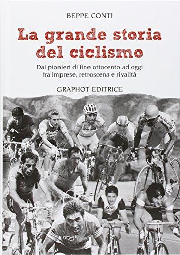 la-grande-storia-del-ciclismo-dai-pionieri-di-fine-ottocento-a-oggi-fra-imprese-rivalita-e-retroscen