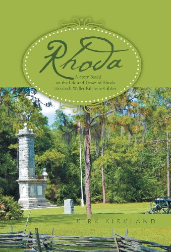 Rhoda: A Story Based on the Life and Times of Rhoda Elizabeth Waller Kilcrease Gibbes