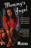 Mommy's Angel: A Novel (1416542485) by Miasha