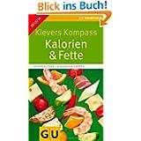 Klevers Kompass Kalorien & Fette 2013/14 (GU Gesundheits-Kompasse)