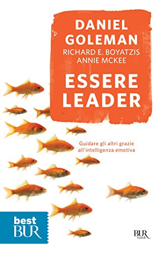 Essere leader Guidare gli altri grazie all'intelligenza emotiva best BUR PDF