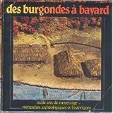 Burgondes à Bayard, mille ans de moyen âge, recherches archéologiques et historiques